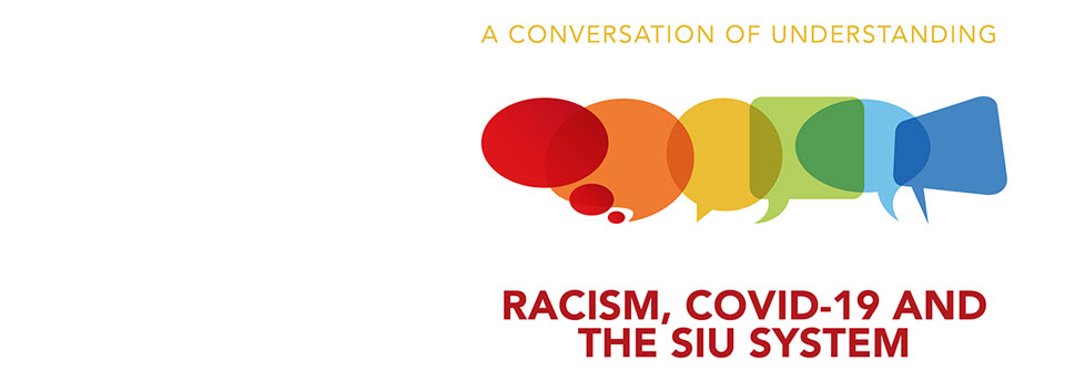 Racism, COVID-19 and the SIU System